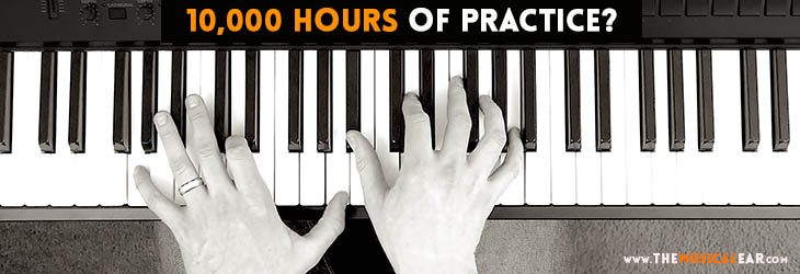 10,000 hours of music practice?