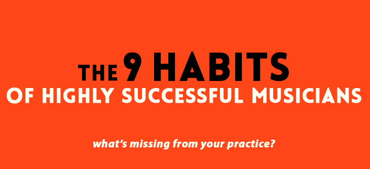 9 Habits of highly successful musicians